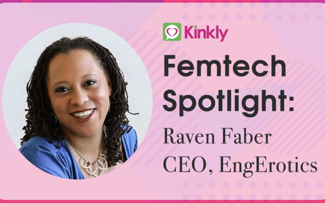 Kinkly – Femtech Focus: Raven Faber of EngErotics